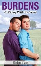 Burdens & Riding With The Wind ebook by Fabian Black