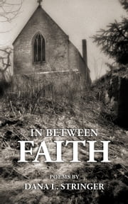 In Between Faith ebook by Dana Stringer