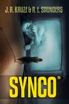 Synco - Short Fiction Young Adult Science Fiction Fantasy ebook by J. R. Kruze, R. L. Saunders