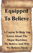 Equipped To Believe Workbook ebook by Jerry Simmons
