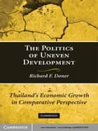 The Politics of Uneven Development ebook by Richard F. Doner