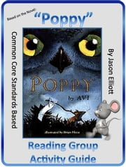 Poppy By Avi Reading Group Activity Guide ebook by Jason Elliott