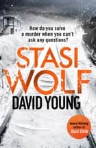 Stasi Wolf - A Gripping New Thriller for Fans of Child 44 ebook by
