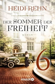 Der Sommer der Freiheit 6 - Serial Teil 6 ebook by Heidi Rehn