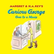 Curious George Goes to a Movie ebook by H. A. Rey