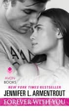 Forever with You - A Wait for You Novel ebook by Jennifer L. Armentrout