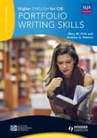 Higher English for CfE: Portfolio Writing Skills ebook by Andrew G. Ralston,Mary M. Firth