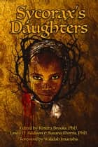 Sycorax's Daughters ebook by Kinitra Brooks, PhD, Linda D. Addison,...