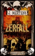 Zerfall ebook by J. Mertens