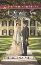 An Inconvenient Marriage ebook by Christina Miller