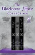 The Blackstone Affair Collection ebook by Raine Miller