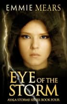Eye of the Storm ebook by Emmie Mears
