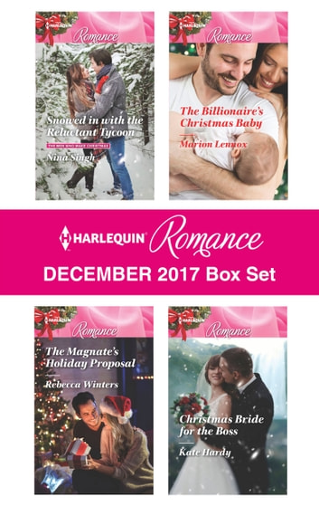 Harlequin Romance December 2017 Box Set - An Anthology ebook by Nina Singh,Rebecca Winters,Marion Lennox,Kate Hardy