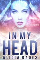 In My Head ebook by Alicia Rades