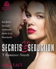 Secrets and Seduction - 5 Romance Novels ebook by Shay Lacy