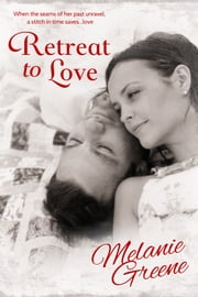 Retreat to Love ebook by Melanie Greene