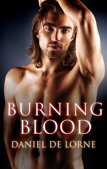 Burning Blood ebook by Daniel De Lorne
