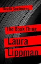 The Book Thing ebook by Laura Lippman
