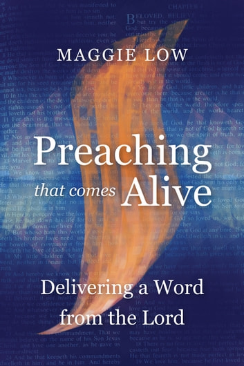 Preaching That Comes Alive - Delivering a Word from the Lord ebook by Maggie Low