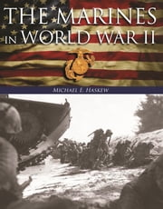 The Marines in World War II ebook by Michael E. Haskew