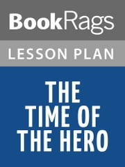 The Time of the Hero Lesson Plans ebook by BookRags
