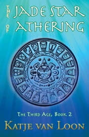 The Jade Star of Athering ebook by Katje van Loon