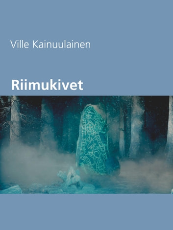 Riimukivet eBook by Ville Kainuulainen