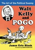 Walt Kelly and Pogo ebook by James Eric Black