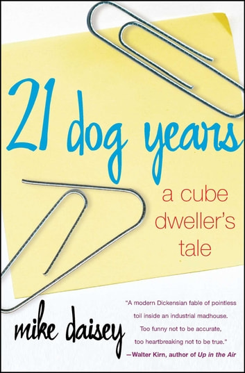 21 Dog Years - Doing Time @ Amazon.com ebook by Mike Daisey