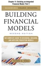 Building Financial Models, Chapter 11 - Building an Integrated Financial Model - Part 1 ebook by John Tjia