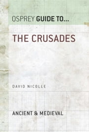 The Crusades ebook by Dr David Nicolle