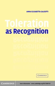 Toleration as Recognition ebook by Galeotti, Anna Elisabetta