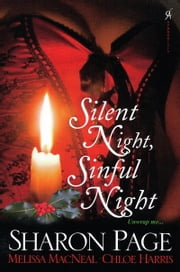 Silent Night, Sinful Night ebook by Sharon Page,Melissa MacNeal,Chloe Harris