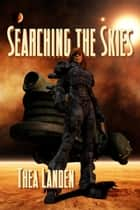 Searching The Skies ebook by Thea Landen