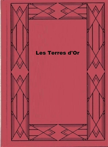 Les Terres d'Or ebook by Gustave Aimard