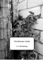 The Monster Inside ebook by A. F. McKeating