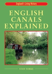 English Canals Explained ebook by Stan Yorke