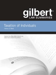 Gilbert Law Summaries on Taxation of Individuals, 21st ebook by Steven Bank