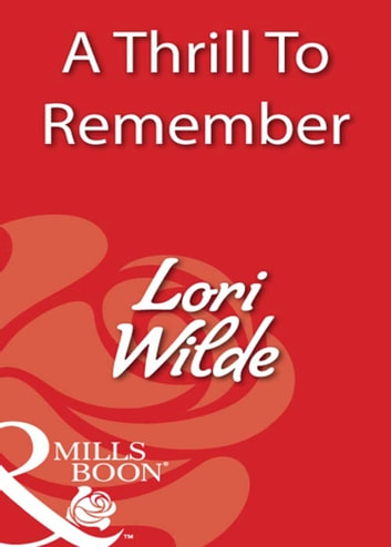 A Thrill To Remember (Mills & Boon Blaze) ebook by Lori Wilde
