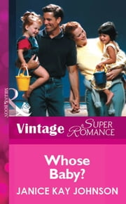 Whose Baby? (Mills & Boon Vintage Superromance) ebook by Janice Kay Johnson