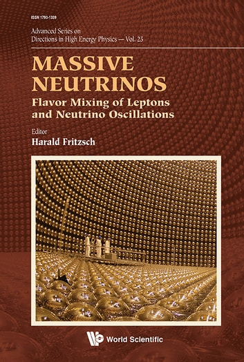 Massive Neutrinos - Flavor Mixing of Leptons and Neutrino Oscillations ebook by Harald Fritzsch