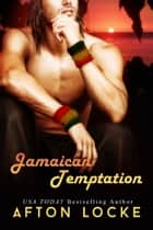 Jamaican Temptation ebook by Afton Locke