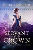 Servant of the Crown eBook par Melissa McShane