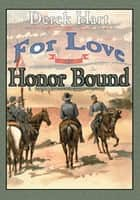 For Love or Honor Bound ebook by Derek Hart