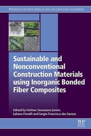 Sustainable and Nonconventional Construction Materials using Inorganic Bonded Fiber Composites ebook by Holmer Savastano Junior, Juliano Fiorelli, Sergio Francisco Dos Santos
