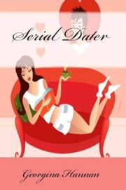 Serial Dater ebook by Georgina Hannan