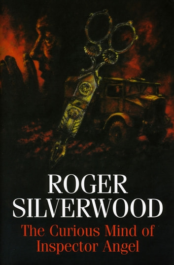 The Curious Mind of Inspector Angel ebook by Roger Silverwood