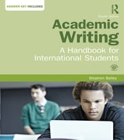 Academic Writing - A Handbook for International Students ebook by Stephen Bailey