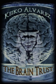 The Brain Trust ebook by Keiko Alvarez