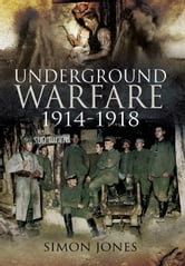 Underground Warfare 1914-1918 ebook by Jones, Simon